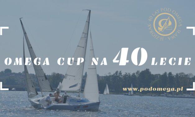"""Okrągły jubileusz Pod Omegą – Regaty żeglarskie """"Omega Cup na 40-lecie"""""""